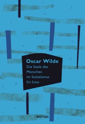 """Oscar Wilde, """"Die Seele des Menschen im Sozialismus (Ein Essay)"""", Hardcover, Verlag: Nautilus, ISBN: 978-3960540410"""